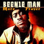 More Prayer. Beenie Man