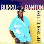 Lef' Them To Time. Burro Banton