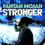 Stronger. Fanta Mojah