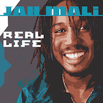 Real Life. Jah Mali
