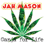 Ganja For Life. Jah Mason