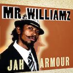 Jah Armour . Mr Williamz