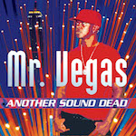 Another Sound Dead. Mr Vegas