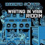 Waiting In Vain riddim 14 111