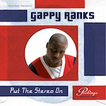 Put The Stereo On. Gappy Ranks