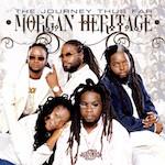 The Journey Thus Far. Morgan Heritage