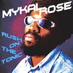 Rush On The Tonic. Mykal Rose