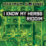 I Know My Herbs Riddim cover