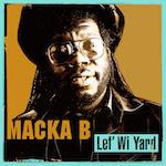 Lef Wi Yard. Macka B