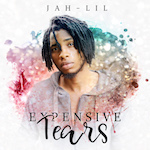 Expensive Tears. Jah Lil