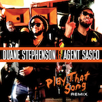 Play That Song (Remix) . Duane Stephenson & Agent Sasco