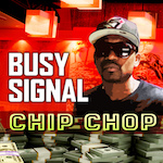 Chip Chop. Busy Signal