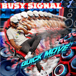 Quick Move. Busy Signal
