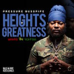Heights Of Greatness. Pressure Busspipe